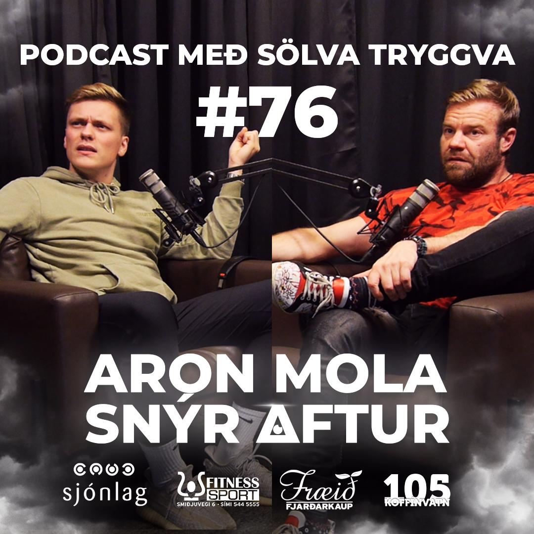 #76 Aron Mola snýr aftur