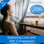 Artwork for Exploring Love and Self-Compassion
