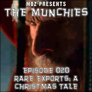 MOZ Presents: The Munchies #020 - Rare Exports: A Christmas Tale