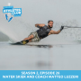 Artwork for 26 | Water Skier and Coach Matteo Luzzeri: Strength Through Support