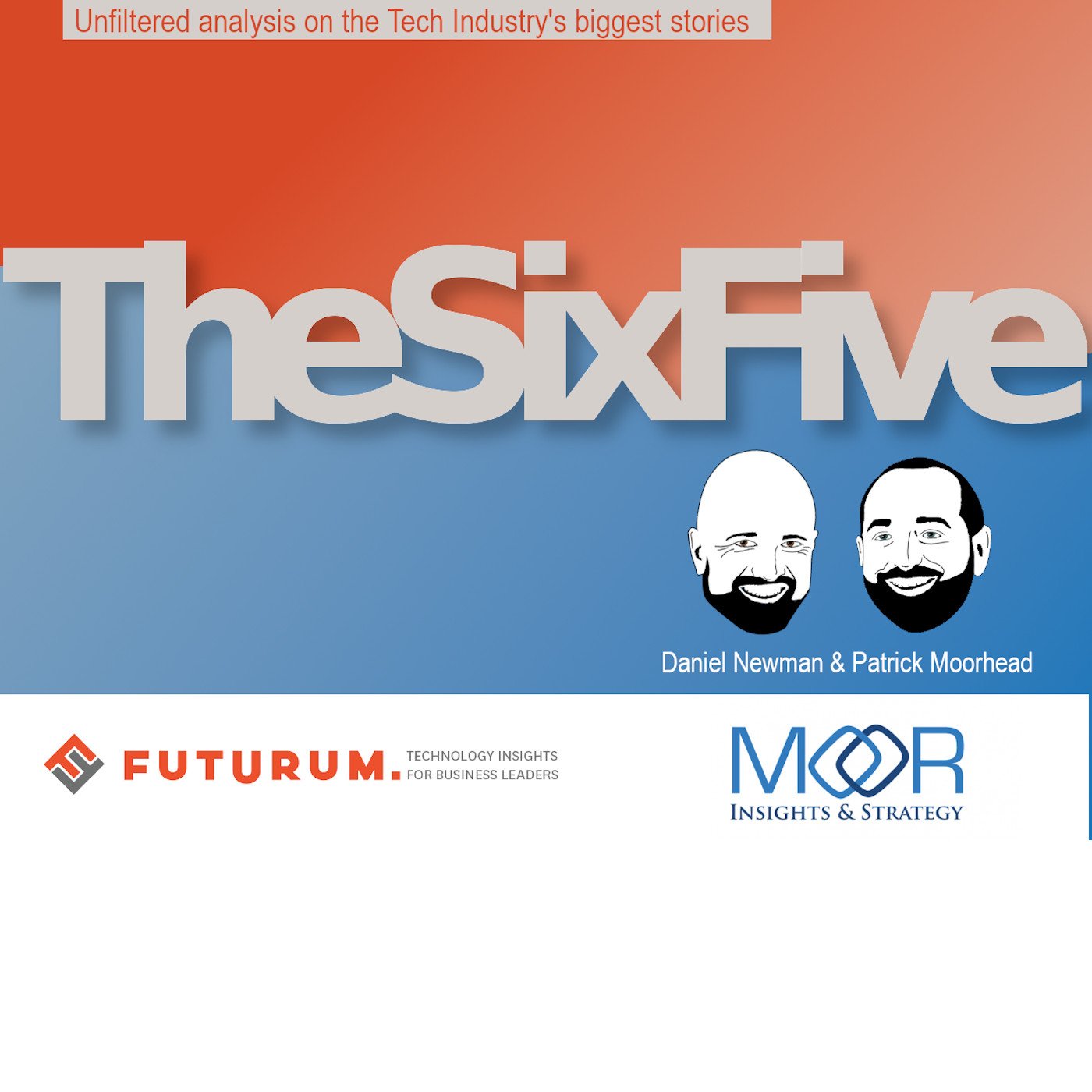 The Six Five with Patrick Moorhead and Daniel Newman show art
