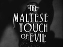 Noircast Special 3: The Maltese Touch of Evil Video Essay