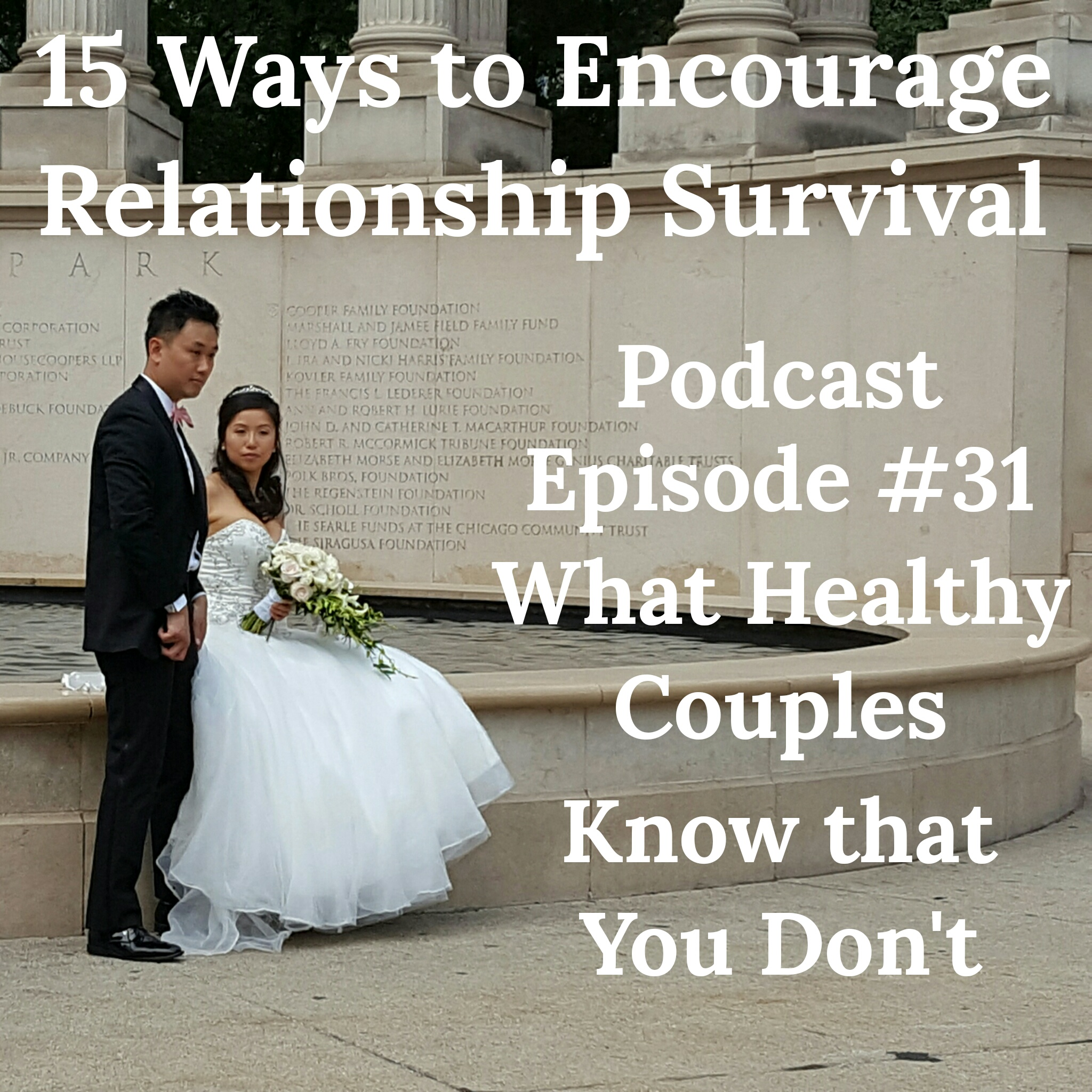What Healthy Couples Know That You Don't - 15 Ways to Encourage Relationship Survival