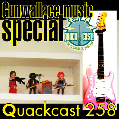 Episode 258 - Gunwallace music special
