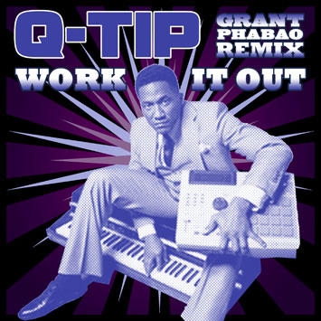 Q-Tip - Work It Out (Grant Phabao Remix)