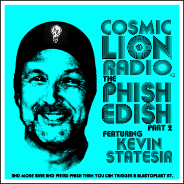 #42 Phish Edish part 2 with Kevin Statesir