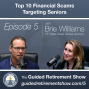 Artwork for 005: Top 10 Financial Scams Targeting Seniors with Brie Williams (Part 3)