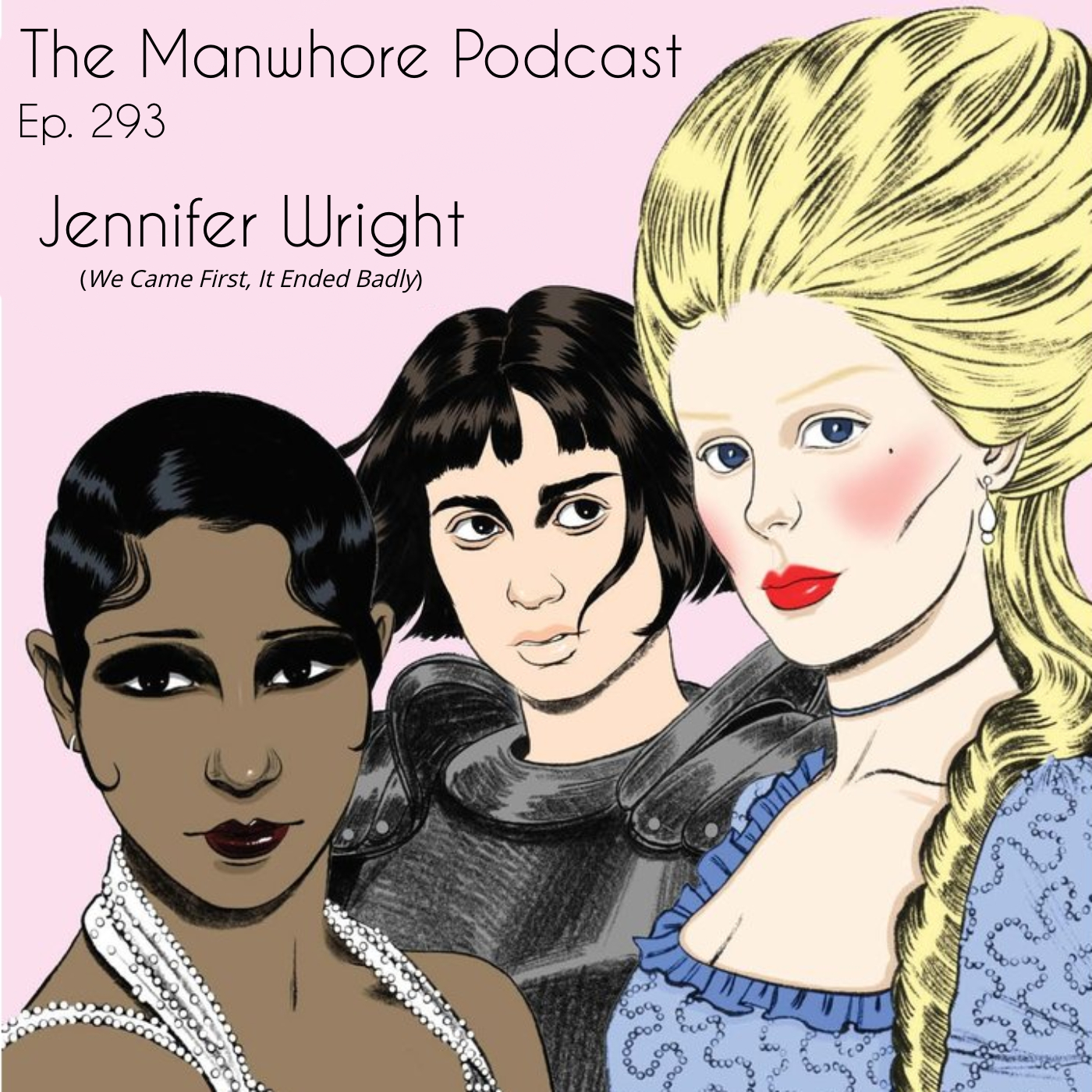 The Manwhore Podcast: A Sex-Positive Quest - Ep. 293: First Date F*ck-ups & Historical Horndogs