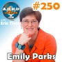 Artwork for 250 | Best Productivity Episode Yet with Emily Parks