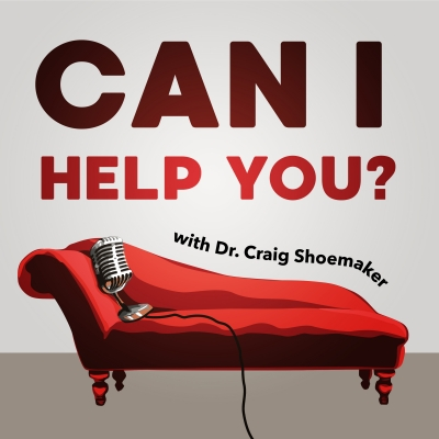 Can I Help You?  With Dr. Craig Shoemaker show image