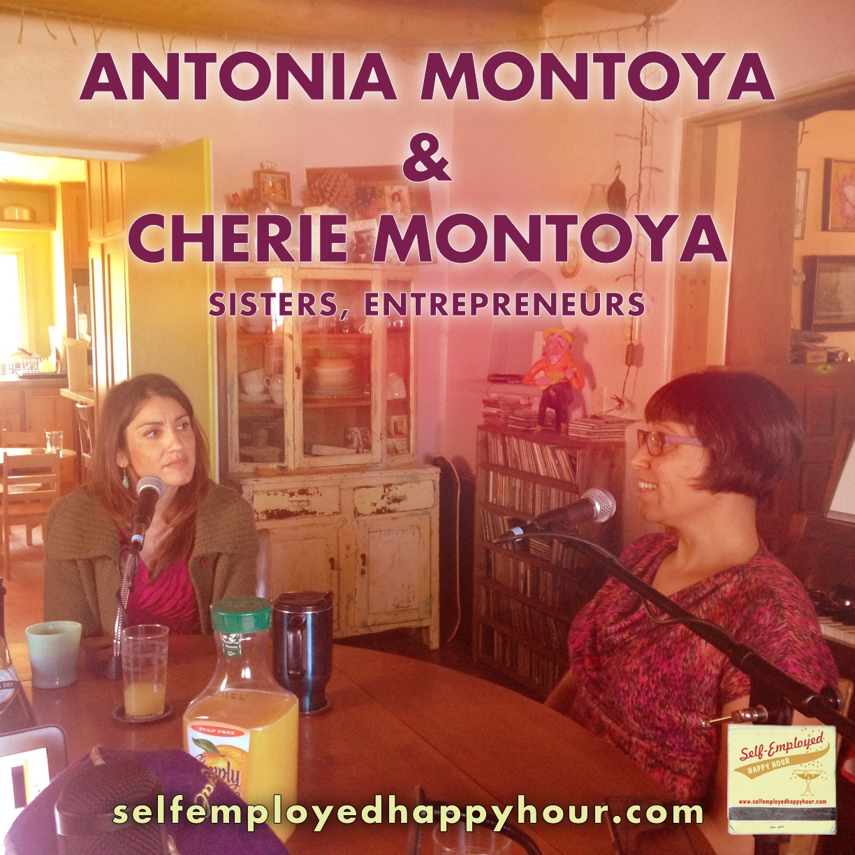 Antonia and Cherie Montoya, Sisters & Entrepreneurs