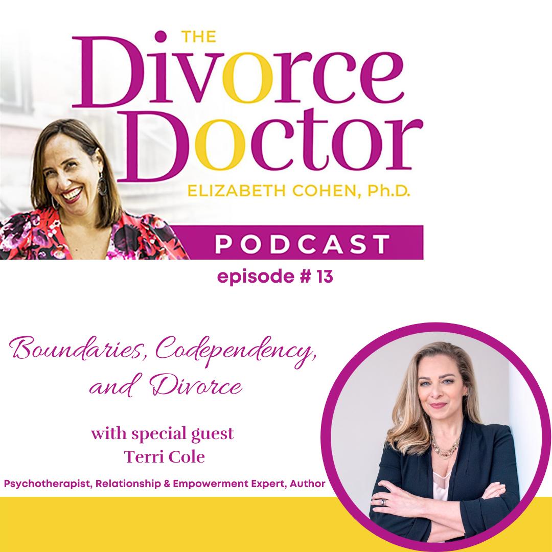 The Divorce Doctor - Episode 13: Boundaries, Co-Dependency and Divorce
