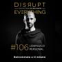 Artwork for Cómo y por qué practicar el autoliderazgo (lidérate a ti mismo) - Disrupt Everything #106