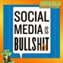 Artwork for Social Media is Bullsh!t