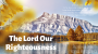 Artwork for The Lord Our Righteousness
