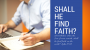 Artwork for Shall He Find Faith?