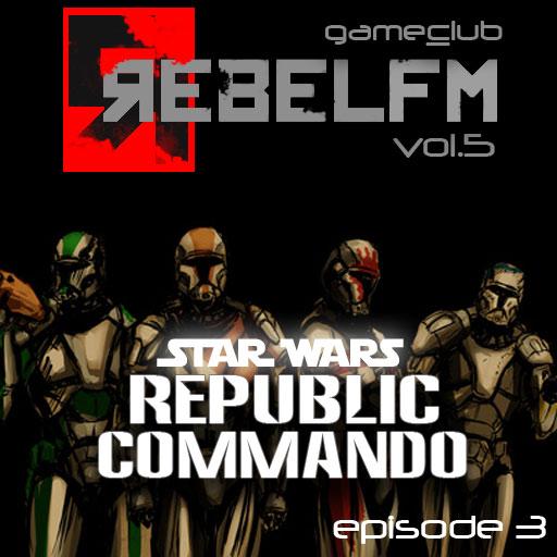 Rebel FM Game Club - Star Wars: Republic Commando - Episode 3