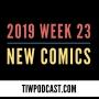 Artwork for 2019 Week 23 New Comics