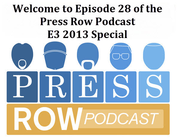 Operation Sports - Press Row Podcast: Episode 28 – E3 2013 On-Site Special