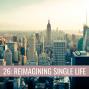 Artwork for 26: Reimagining Single Life