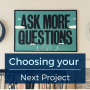 Artwork for Choosing your Next Project