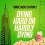 Artwork for Dying Hard or Hardly Dying: Ep 04 - Live Free or Die Hard