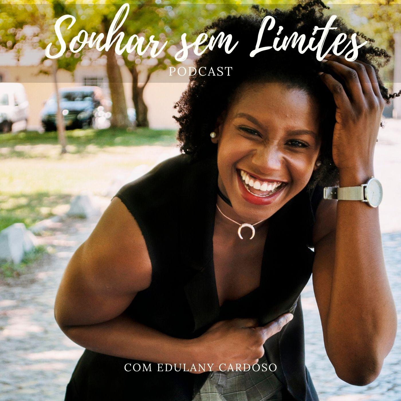Sonhar Sem Limites Podcast: Inspirar mulheres a confiarem em si e irem atrás dos seus sonhos show image