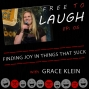 Artwork for FINDING JOY IN THINGS THAT SUCK: GRACE KLEIN [EP. 05]