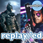 Artwork for GameBurst Replay/ed - Batman Arkham Knight and Far Cry 3 Blood Dragon