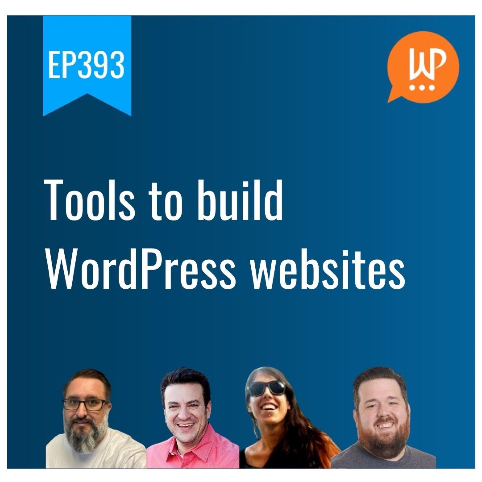 EP393 – Tools to build WordPress websites