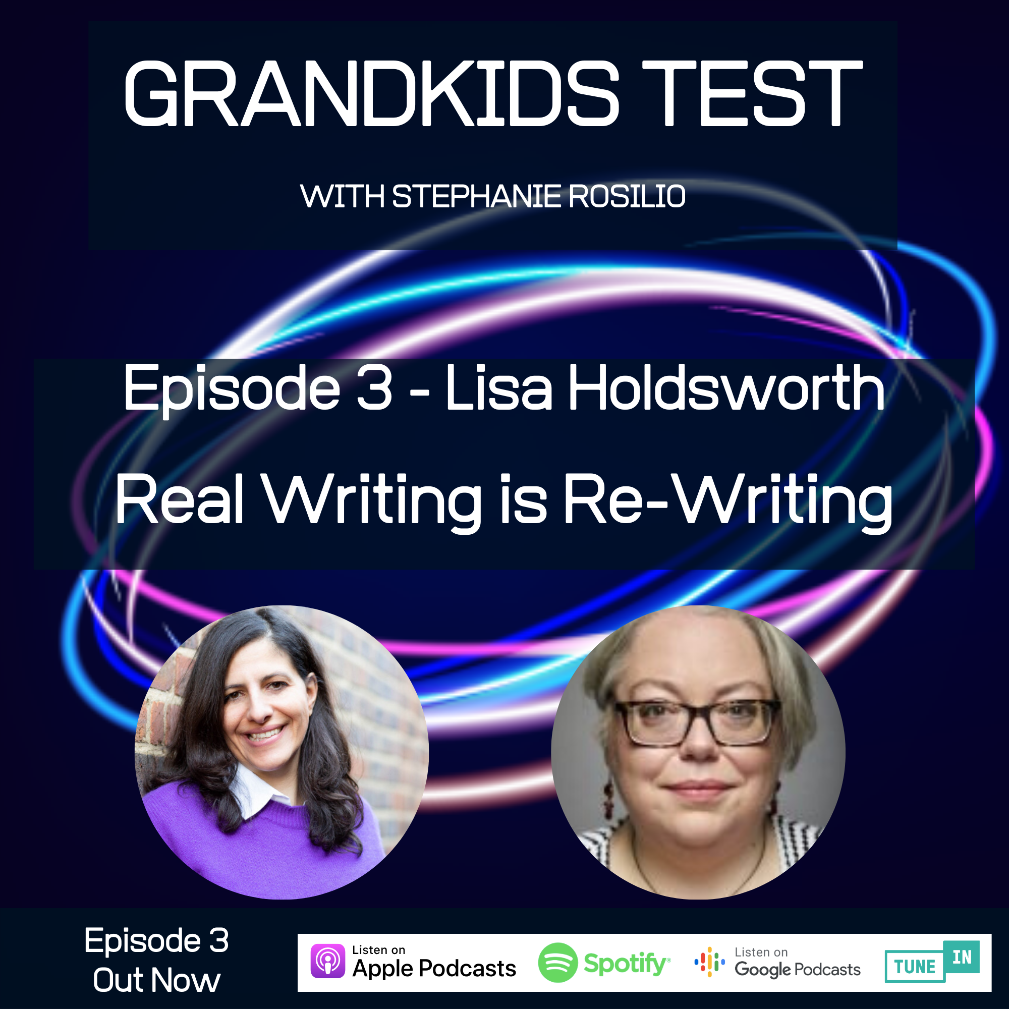#003 - Real Writing is Re-Writing with Lisa Holdsworth
