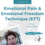 Artwork for Emotional Pain & Emotional Freedom Technique (EFT): The Healers Café with Sharon Smith & Dr. Manon
