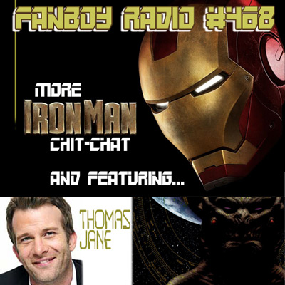 Fanboy Radio #468 - Thomas Jane w/ more Iron Mania LIVE