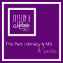 Artwork for Episode 103   This Part: Intimacy & MS (Realm 6) -- feat. Roxanne Chanel Murray