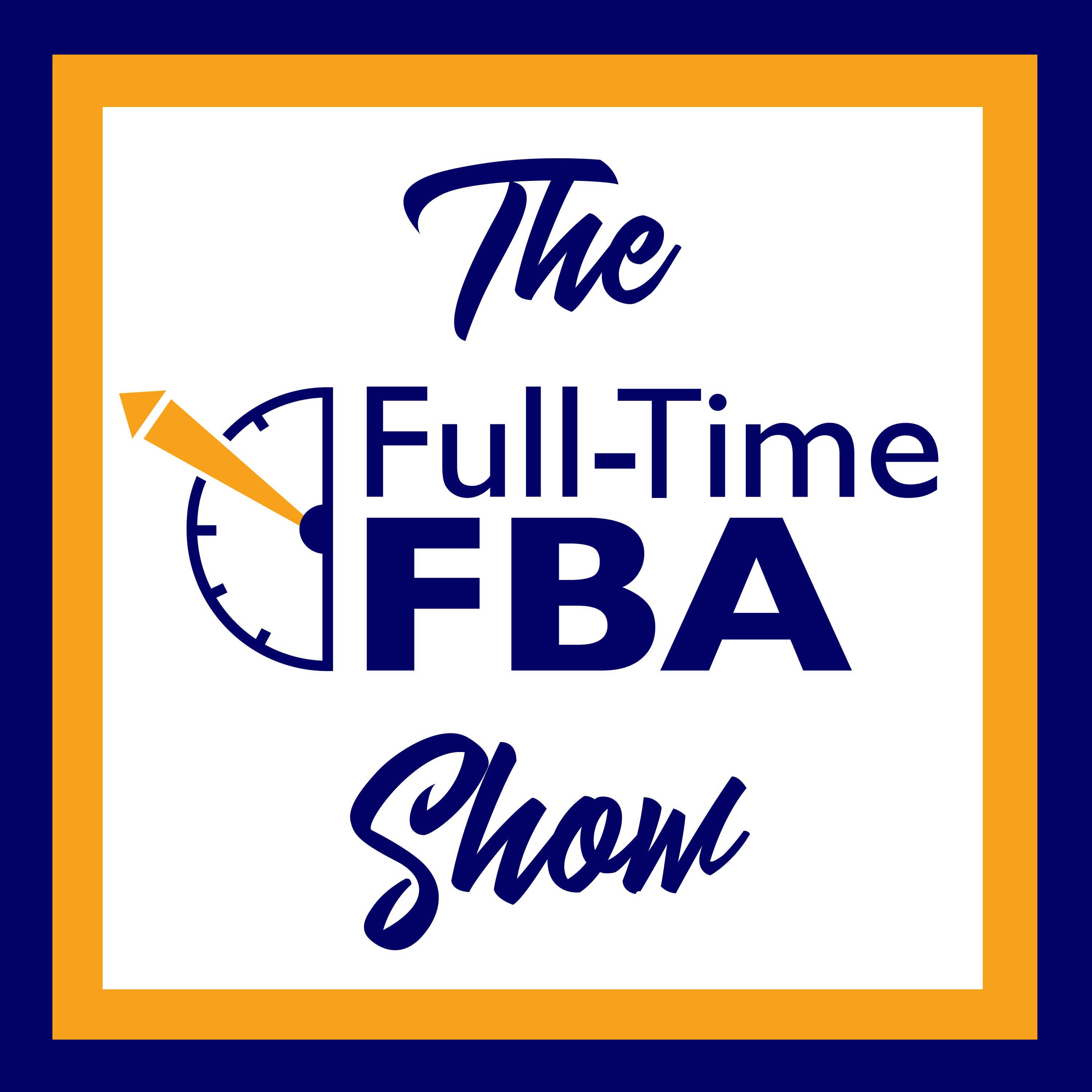 The Full-Time FBA Show - Amazon Reseller Strategies & Stories show art