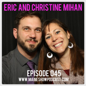 Episode 045 - Eric and Christine Mihan