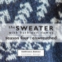 Artwork for The Sweater with Kathleen Dames | Season Four, Episode One : The Pattern