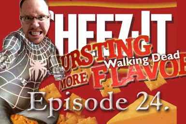 Episode 24 The Walking Dead and Spider-Man Cheesy Crackers