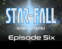 Artwork for Episode Six Star-Fall