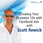 Artwork for 40 - Growing Your Business 10x with Facebook Ads with Scott Rewick