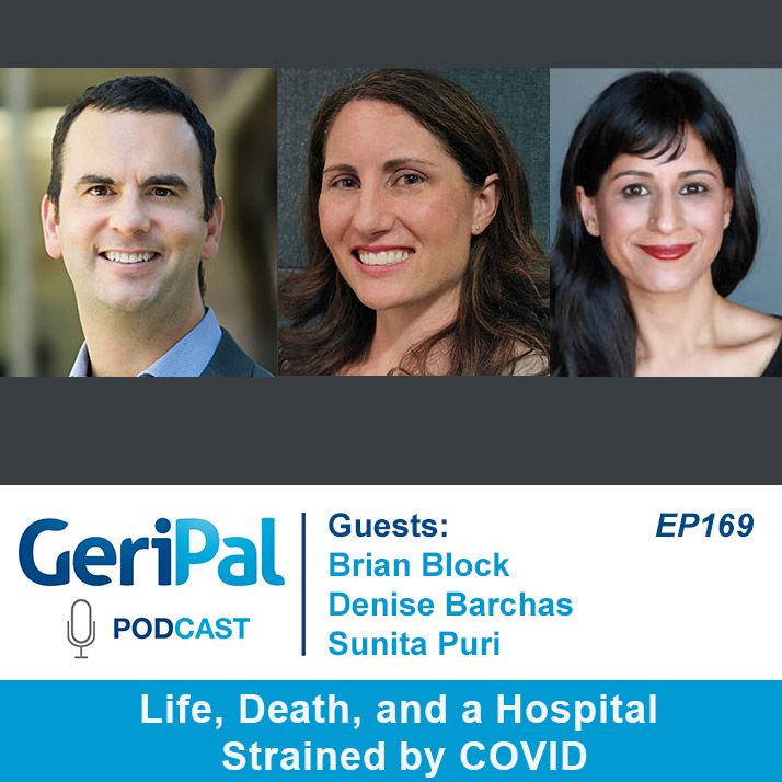 Life, Death, and a Hospital Strained by COVID: Podcast with Brian Block, Sunita Puri and Denise Barchas