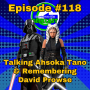 Artwork for Ep #118: Talking Ahsoka Tano & Remembering David Prowse