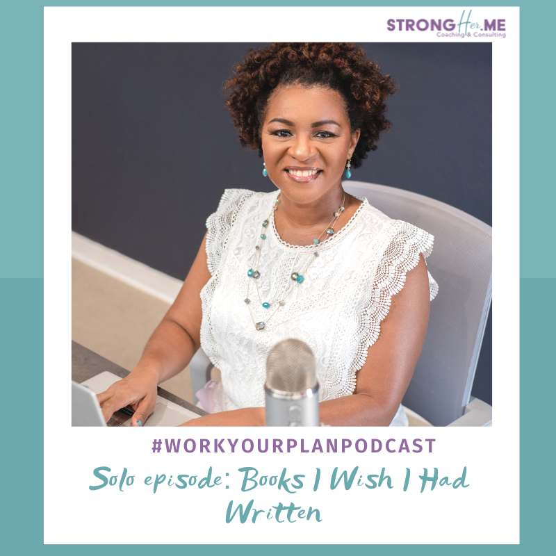 #workyourplan podcast books I wish I had written