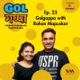 Artwork for Ep 23: Golgappa with Rohan Mapuskar