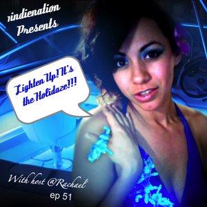 1indienation Episode 51 Lighten Up! It's the Holidaze