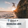 Artwork for Reckless Love [Ep 014]