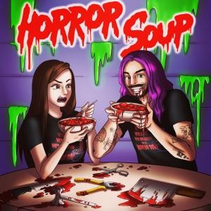 Horror Soup: A Horror Movie & True Crime Podcast