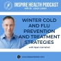 Artwork for Winter Cold and Flu prevention and Treatment Strategies - Ryan Carnahan : IHP11