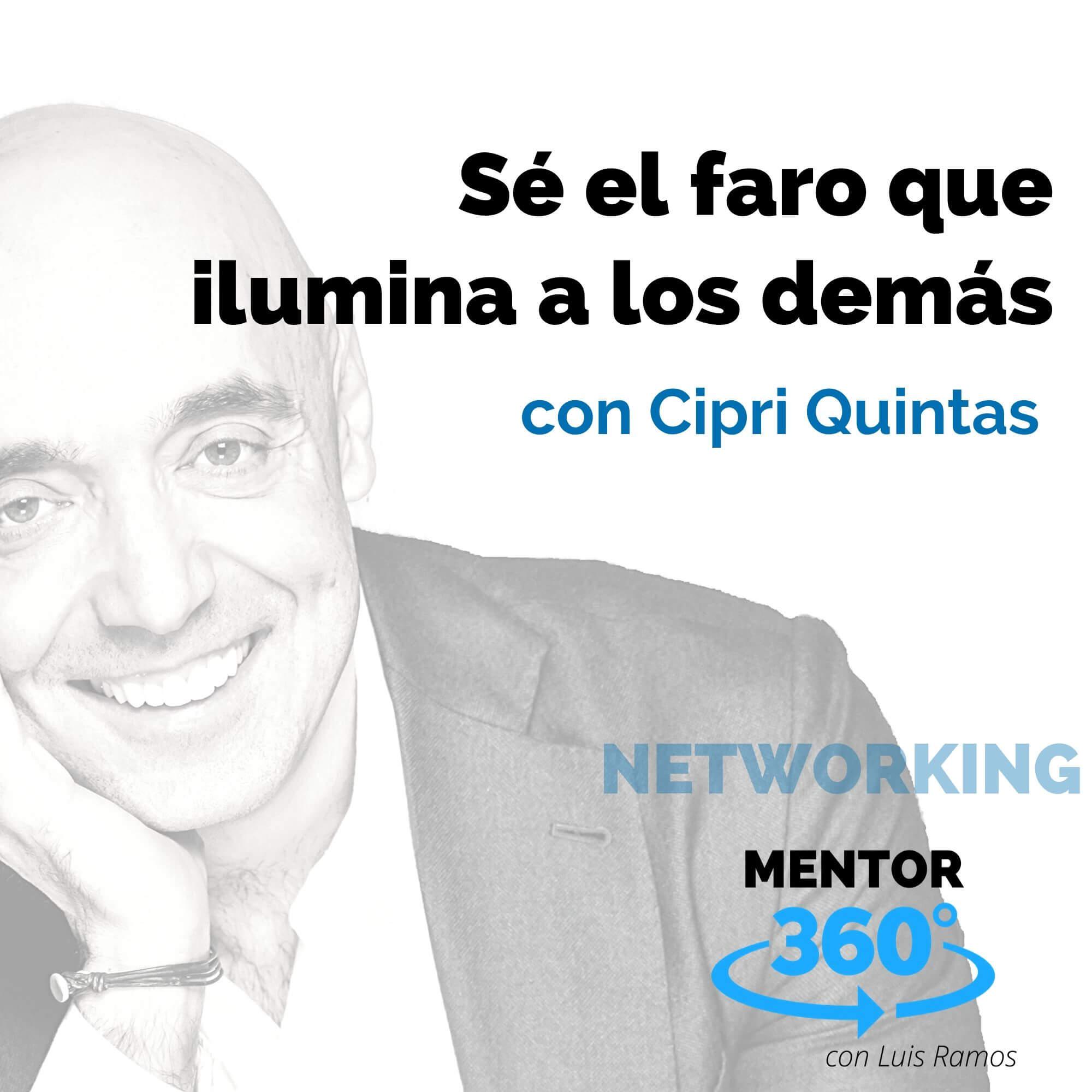Sé el faro que ilumina a los demás, con Cipri Quintas - NETWORKING