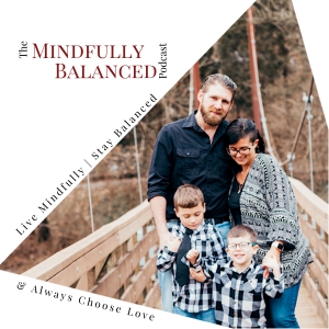 The Mindfully Balanced Podcast